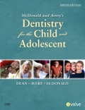 Jeffrey-A Dean et David R. Avery - McDonald and Avery's Dentistry for the Child and Adolescent.