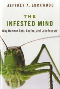 The Infested Mind - Why Humans Fear, Loathe, and Love Insects.pdf