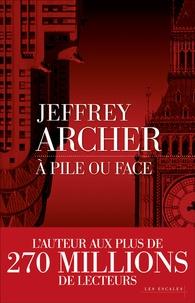 Jeffrey Archer - A pile ou face.
