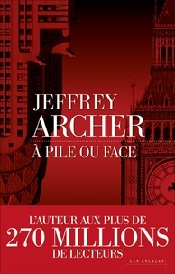 Jeffrey Archer - A pile ou face.