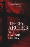 Jeffrey Archer - Chronique des Clifton Tome 1 : Seul l'avenir le dira.