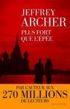 Jeffrey Archer - Chronique des Clifton Tome 5 : Plus fort que l'épée.