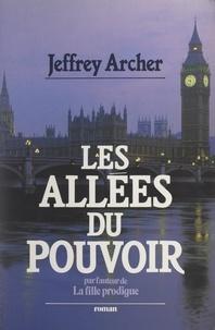 Jeffrey Archer et Danielle Michel-Chich - Les allées du pouvoir.