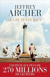Jeffrey Archer - Qui ne tente rien.