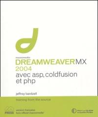 Jeffrey Bardzell - Dreamweaver MX 2004 avec ASP,  Php et Coldfusion. 1 Cédérom