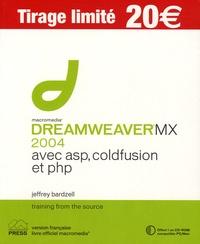 Jeffrey Bardzell - Dreamweaver MX 2004 - Avec ASP, PHP et Coldfusion. 1 Cédérom