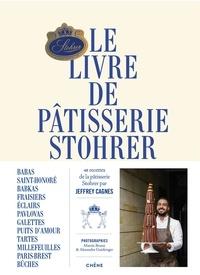 Jeffrey Cagnes - Le livre de pâtisserie Stohrer.