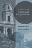 Jeffrey D. Burson - The Rise and Fall of Theological Enlightenment.