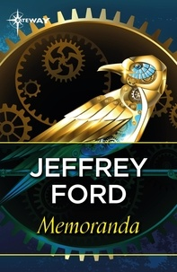 Jeffrey Ford - Memoranda.