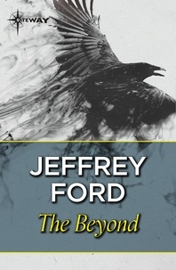 Jeffrey Ford - The Beyond.