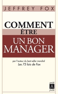 Jeffrey Fox - Comment être un bon manager.
