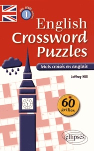 Jeffrey Hill - English Crossword Puzzles Level 1 débutant - Mots croisés en anglais.