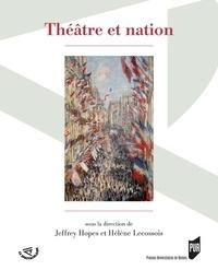 Jeffrey Hopes et Hélène Lecossois - Théâtre et nation.