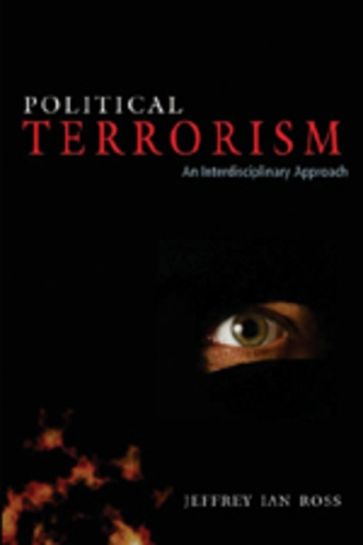 Jeffrey ian Ross - Political Terrorism - An Interdisciplinary Approach.