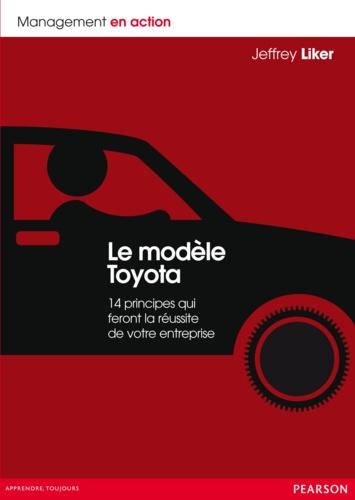Le modèle Toyota. 14 principes qui feront la réussite de votre entreprise