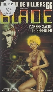 Jeffrey Lord et Gérard de Villiers - L'arbre sacré de Serendeh.