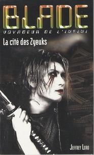 Jeffrey Lord - La cité des Zyeuks.