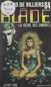 Jeffrey Lord et Gérard de Villiers - La reine des ombres.