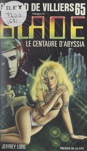 Jeffrey Lord et Gérard de Villiers - Le centaure d'Abyssia.
