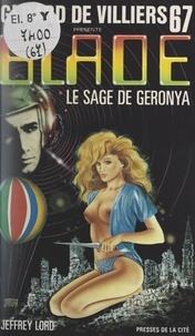 Jeffrey Lord et Gérard de Villiers - Le sage de Geronya.