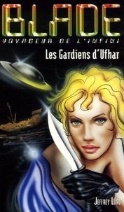 Jeffrey Lord - Les gardiens d'Ufhar.