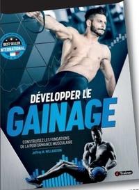 Jeffrey M. Williardson - Développer le gainage - Construisez les fondations de la performance musculaire.