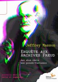Jeffrey Moussaief Masson - Enquête aux archives Freud - Des abus réels aux pseudo-fantasmes.