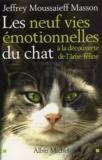 Jeffrey Moussaieff Masson - Les neuf vies émotionnelles du chat - A la découverte de l'âme féline.