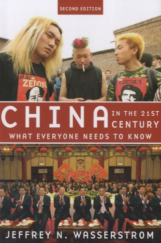 Jeffrey N. Wasserstrom - China in the 21st Century - What Everyone Needs to Know.