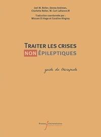 Jeffrey P. Wincke et W-Curt Jr LaFrance - Traiter les crises (non) épileptiques - Guide du thérapeute.