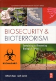 Jeffrey R. Ryan - Biosecurity and Bioterrorism - Containing and Preventing Biological Threats.