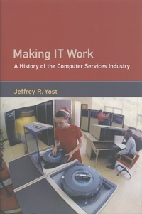 Livres gratuits téléchargements mp3 Making IT Work  - A History of the Computer Services Industry par Jeffrey R. Yost