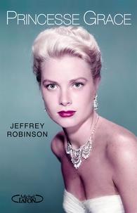 Jeffrey Robinson - Princesse Grace.