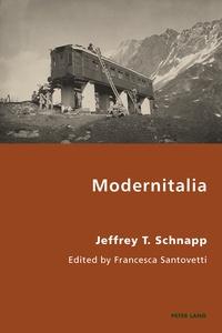 Jeffrey Schnapp - Modernitalia - Edited by Francesca Santovetti.