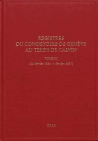 Jeffrey Watt et Isabella Watt - Registres du Consistoire de Genève au temps de Calvin - Tome 11 (20 février 1556 - 4 février 1557).