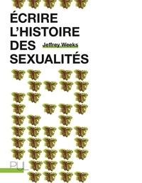 Jeffrey Weeks - Ecrire l'histoire des sexualités.