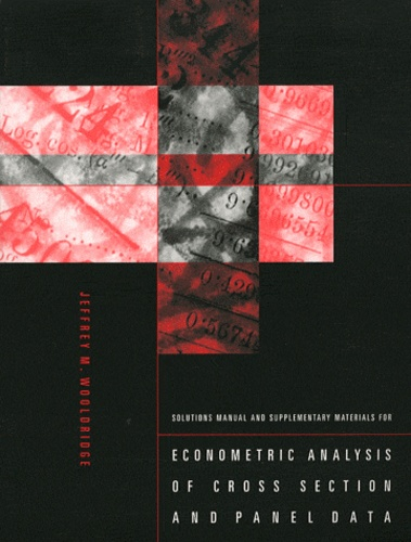 Jeffrey Wooldridge - Solutions Manual and Supplementary Materials for Econometric Analysis of Cross Section and Panel Data.