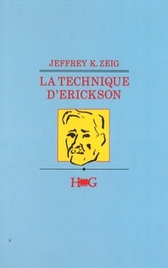 Jeffrey Zeig - La Technique d'Erickson.