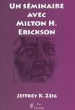Jeffrey Zeig - Un séminaire avec Milton Erickson.