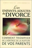 Jeffrey Zimmermann et Elizabeth S Thayer - les enfants-adultes du divorce - Comment triompher de l'héritage de la rupture de vos parents.