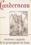 Jehan Bazin et  Diquélou - Landerneau - Ancienne capitale de la principauté de Léon, notes d'histoire et d'archéologie.