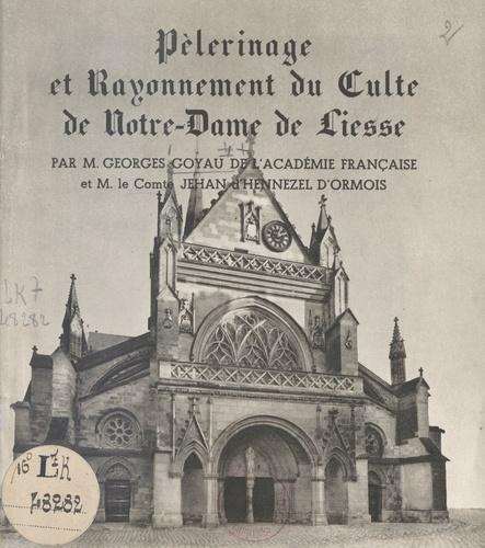 Pèlerinage et rayonnement du culte de Notre-Dame de Liesse