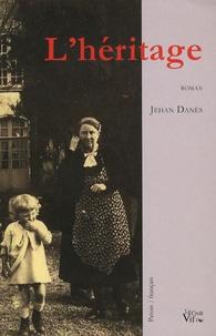 Jehan Danès - L'héritage - Edition patois-français.