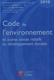 Jehan de Malafosse et Christian Huglo - Code de l'environnement et autres textes relatifs au développement durable 2010.