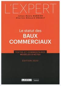 Jehan-Denis Barbier et Charles-Edouard Brault - Le statut des baux commerciaux.