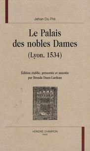 Jehan Du Pré - Le Palais des nobles Dames - (Lyon, 1534).