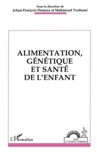 Jehan-François Desjeux et Mahmoud Touhami - Alimentation, génétique et santé de l'enfant.