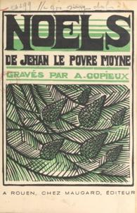 Jehan Le Povre Moyne et A. Copieux - Noëls.