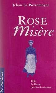 Jehan Le Povremoyne et Roger Parment - Rose misère.
