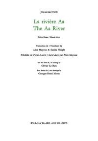 Jehan Mayoux - La rivière Aa - Précédée de Portes à secret par Alice Mayoux.
